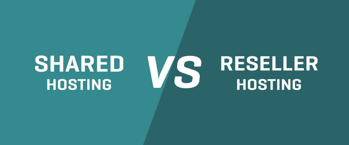 Difference between Shared and Reseller Hosting?